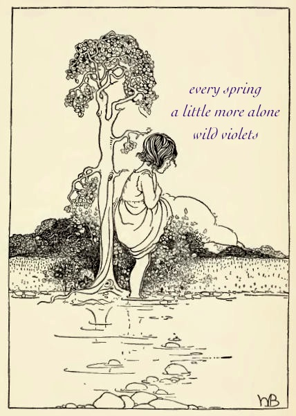 every spring / a little more alone / wild violets